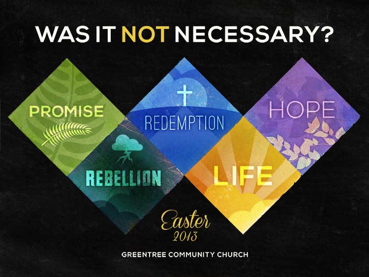 "sermon series graphic titled ""was it not necessary"" with 5 highlights: promise, rebellion, redemption, life, hope"